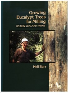 Purchase Growing Eucalypt Trees for Milling by Neil Barr for $15. Order your copy from the NZ Farm Forestry Association.